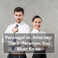 Paralegal vs. Attorney Know the Difference