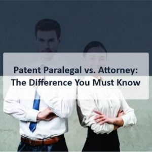 Patent Paralegal vs Attorney The Difference You Must Know