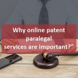 Why online patent paralegal services are important