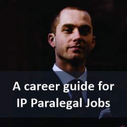 A career guide for IP Paralegal Jobs