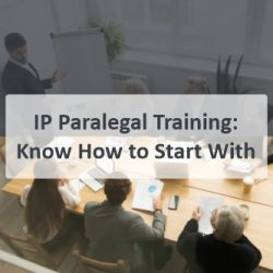 IP Paralegal Training Know How to Start With