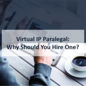 Virtual IP Paralegal Why Should You Hire One