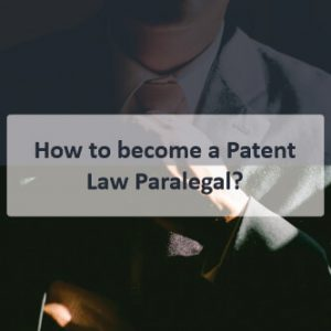 How to become a Patent Law Paralegal (2)